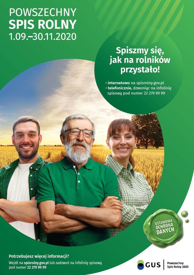 Powszechny spis rolny 1.09.-30.11.2020 Spiszmy sie jak na rolnika przystało! Internetowo na spis.gov.pl, telefonicznie, dzwoniąc na infolinię 22 279 99 99