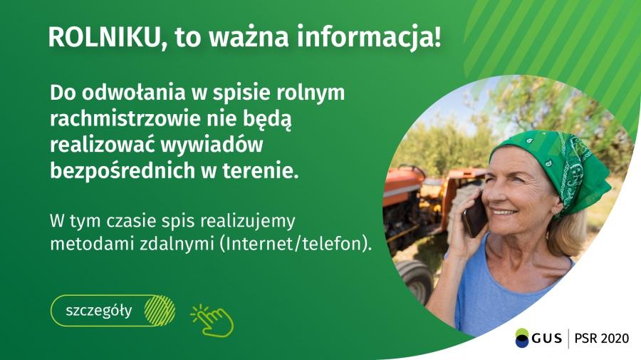 Do odwołania w spisie rolnym rachmistrzowie nie będą realizować bezpośrednich wywiadów w terenie. W tym czasie spis realizujemy metodami zdalnymi (internet/telefon)