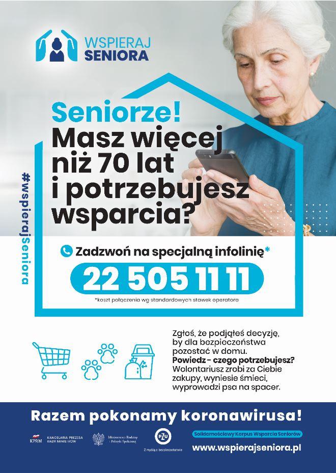 Plakat promujący akcję Wspieraj seniora.Seniorze! masz więcej niż 70 lat i potrzebujesz wsparcia? Zadzwoń na infolinię 225051111