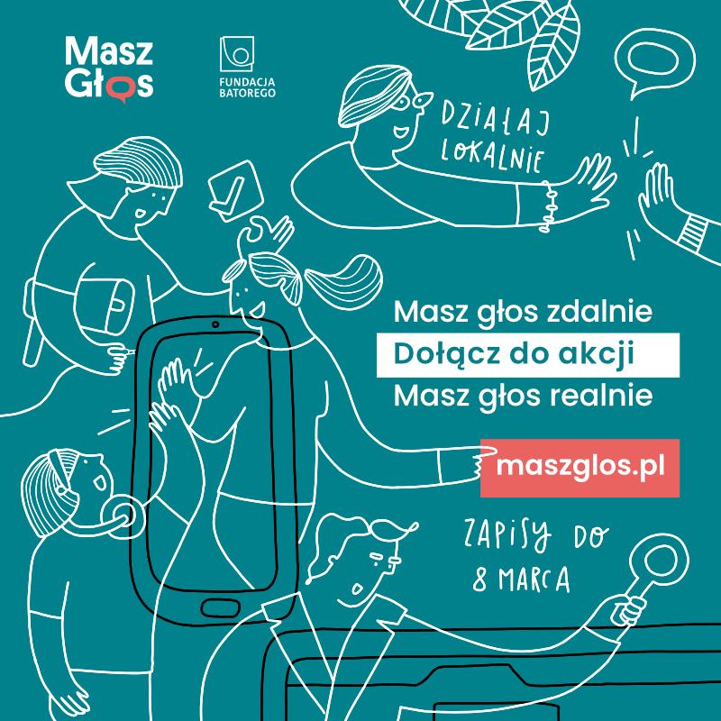 plakat zachęcający do udziału w akcji Masz Głos Działaj Lokalnie maszglos.pl