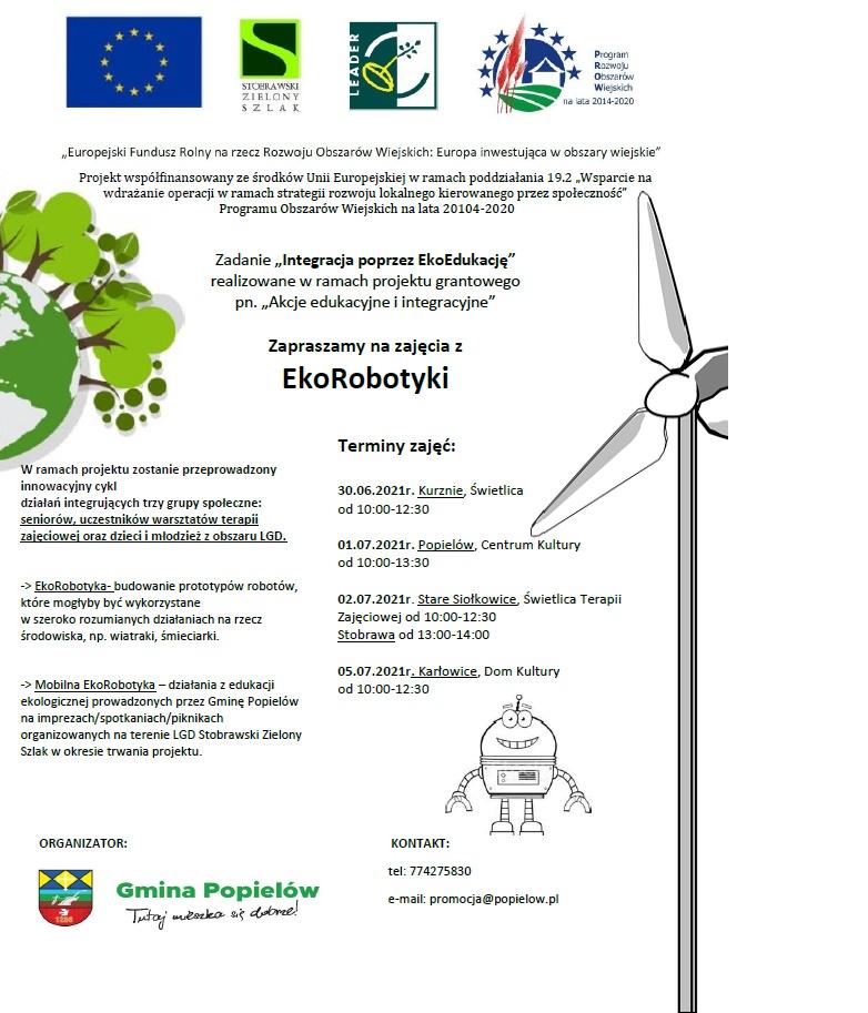 """Plakat zapraszający na zajęcia z EkoRobotyki realizowane w ramach projektu grantowego """"Akcje edukacyjne i integracyjne"""". W ramach projektu przeprowadzony zostanie innowacyjny cykl działań integrujących trzy grupy społeczne: seniorów, uczestników warsztatów terapii zajęciowej oraz dzieci i młodzież z obszaru LGD. Telefon kontaktowy: 77 4275 830, promocja@popielów.pl"""
